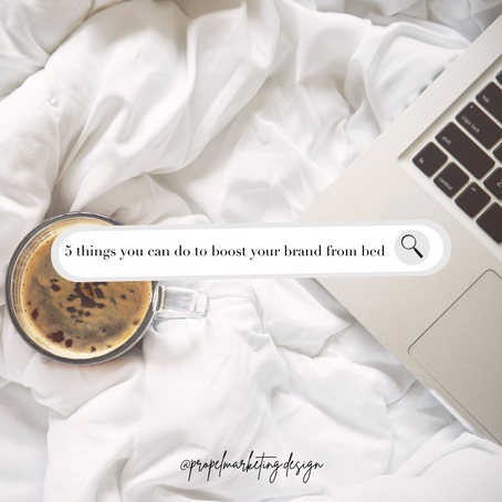 5 Things You Can Do to Boost Your Brand From Bed