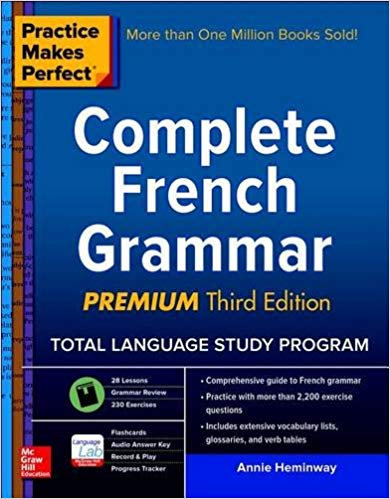 Practice Makes Perfect Complete French Grammar 3E