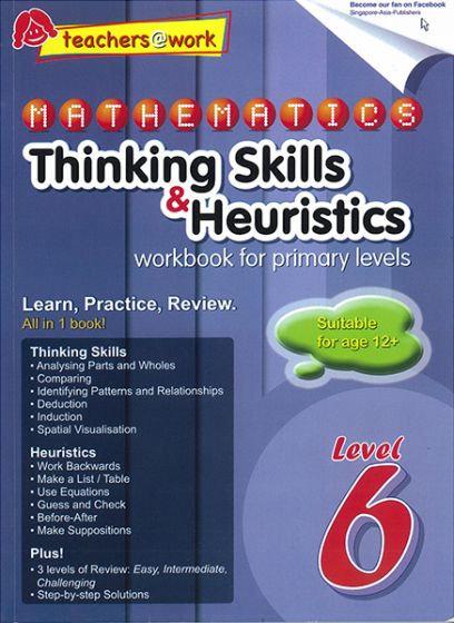 Mathematics Thinking Skills & Heuristics Workbook For Primary Level 6