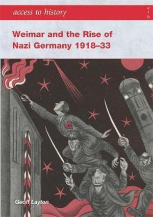 Access to History: Weimar & the Rise of Nazi Germany 1918-33 3E