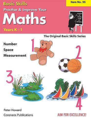 Basic Skills - Practise & Improve Your Maths K-1 (Basic Skills No. 95)