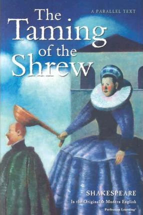 A Parallel Text The Taming of the Shrew