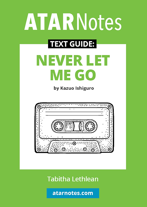 ATARNotes Text Guide: Never Let Me Go
