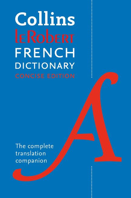 Collins Robert French Dictionary: Concise Edition 9E