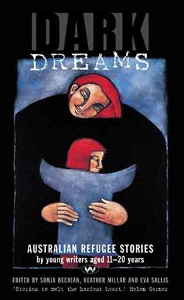 Dark Dreams - Australian refugee stories by young writers aged 11-20 years