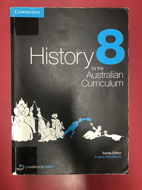 Cambridge History 8 for the Australian Curriculum (SECOND HAND)