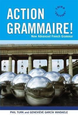 Action Grammaire!: New Advanced French Grammar 3E