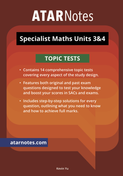 ATARNotes Specialist Maths Topic Tests Units 3&4