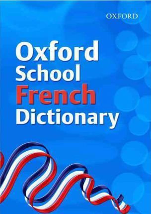 Oxford School French Dictionary 2007