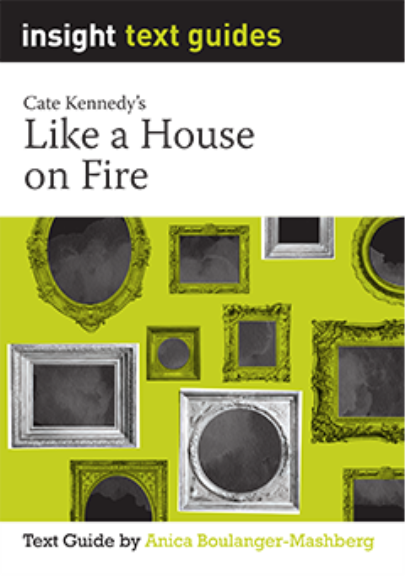 Insight Text Guide: Like a House on Fire