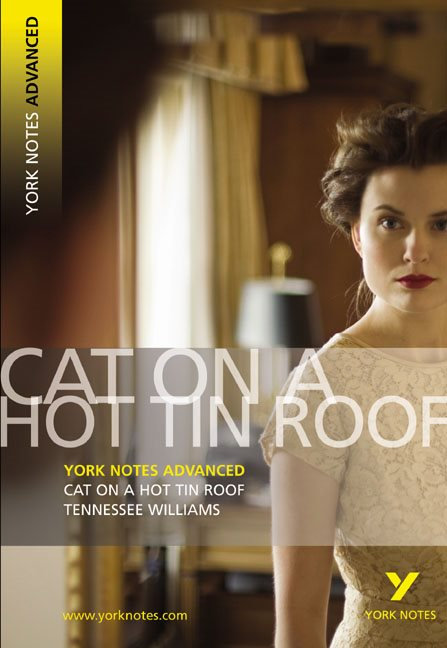 York Notes Advanced: Cat on a Hot Tin Roof