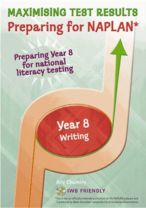 Maximising Test Results: Yr 8 Preparing for NAPLAN* Writing