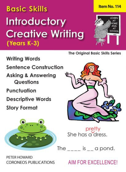 Introductory Creative Writing Yrs K to 3 (Basic Skills No. 114)