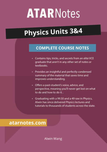 ATARNotes Physics Complete Course Notes Units 3&4