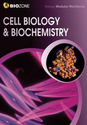 Biozone Cell Biology & Biochemistry Student Workbook