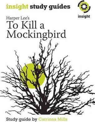 Insight Text Guide: To Kill a Mockingbird