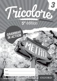 Tricolore 3 Grammar In Action Workbook 5E