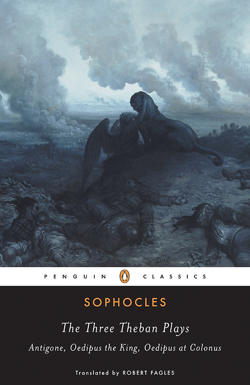 Three Theban Plays: Antigone, Oedipus the King,Oedipus at Colonus (Fagles)
