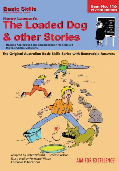 The Loaded Dog and other stories by Henry Lawson Yrs 5 to 8 (Basic Skills No.11)