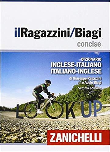 il Ragazzini/Biagi concise.Dizionario Italiano-Inglese Inglese-Italiano 7E