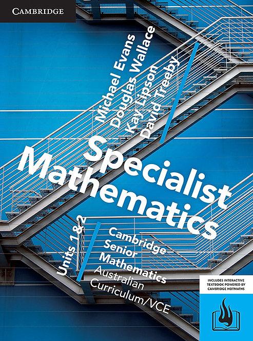 Cambridge Senior Maths: VCE Specialist Mathematics Units 1&2 (PRINT + DIGITAL)