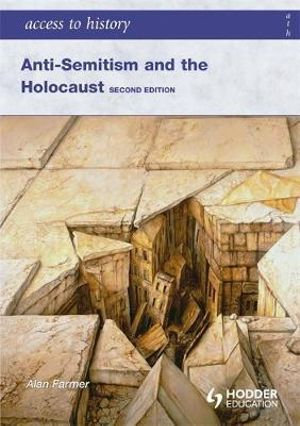 Access to History: Anti-Semitism and the Holocaust 2E