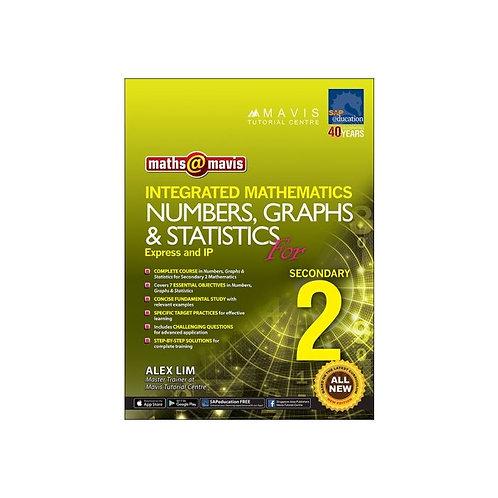 Maths@Mavis Integrated Mathematics Numbers, Graphs & Statistics for Secondary 2
