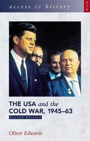 Access to History: The USA and the Cold War 1945-1963 2E