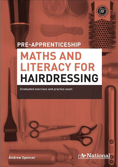 A+ National Pre-apprenticeship Maths and Literacy for Hairdressing