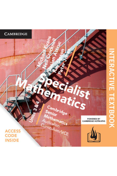Cambridge Senior Maths: VCE Specialist Mathematics Units 3&4 Interactive Text