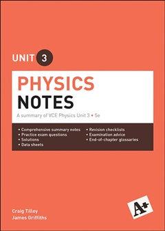 A+ Physics Notes VCE Unit 3 Print 5E