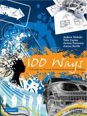 100 Ways: A Guide to Visual Communication and Design