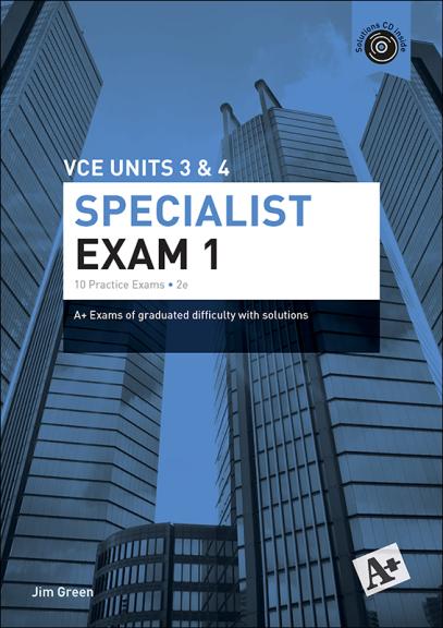 A+ Specialist Exam 1 VCE Units 3&4 (PRINT)