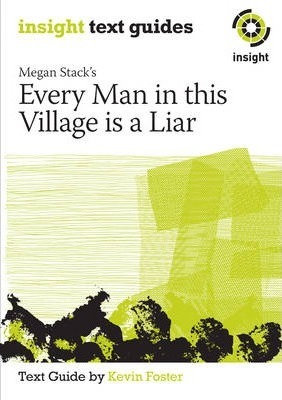 Insight Text Guide: Every Man In This Village Is A  Liar