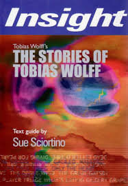 Insight Text Guide: The Stories of Tobias Wolff