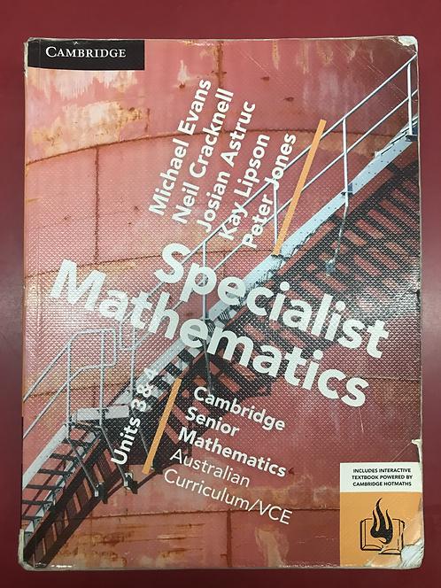 Cambridge Senior Mathematics Specialist Mathematics Units 3&4 (SECOND HAND)