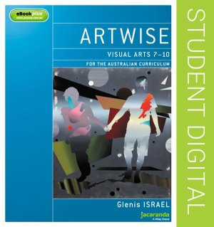 Artwise Visual Arts for the Australian Curriculum Years 7-10 (DIGITAL)