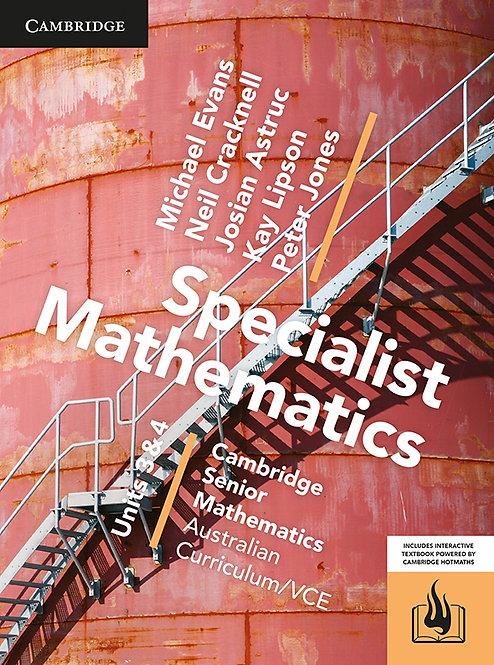 Cambridge Senior Maths: VCE Specialist Mathematics Units 3&4 (PRINT + DIGITAL)