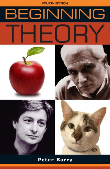 Beginning Theory : An introduction to Literary and Cultural Theory 4E