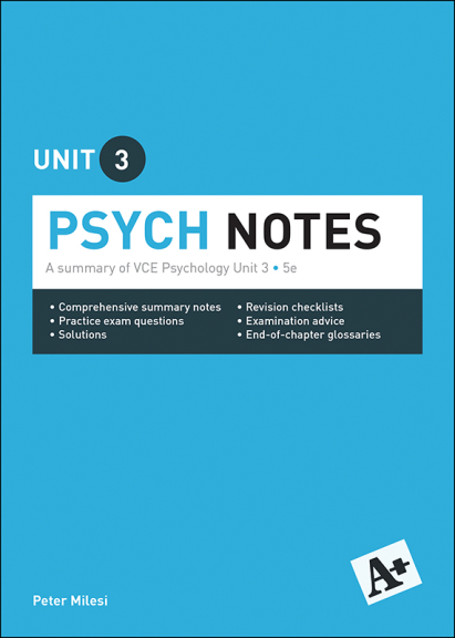 A+ Psych Notes VCE Unit 3 5E