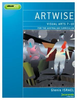 Artwise Visual Arts for the Australian Curriculum Years 7-10 (PRINT + DIGITAL)