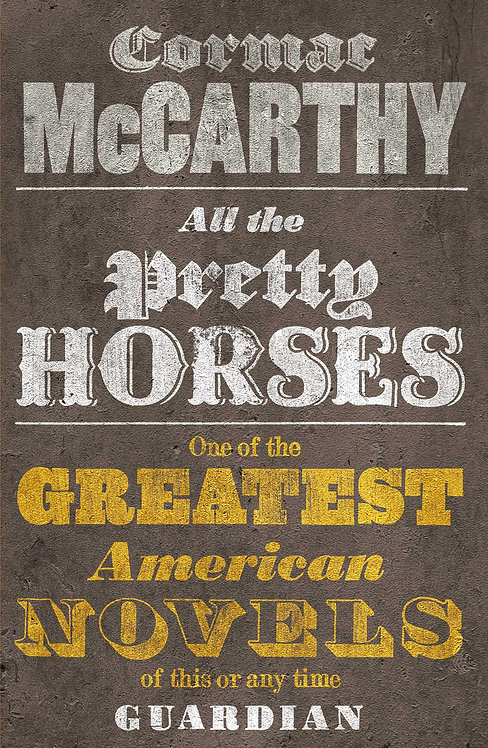 All The Pretty Horses: The Border Trilogy 1