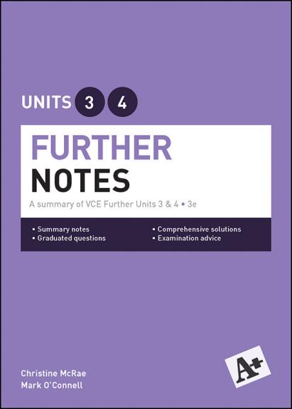 A+ Further Mathematics Notes VCE Units 3&4 (PRINT)