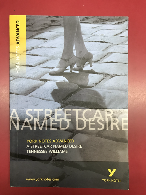 York Notes Advanced: A Streetcar Named Desire (SECOND HAND)