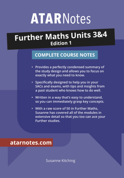 ATARNotes Further Maths Complete Course Notes Units 3&4