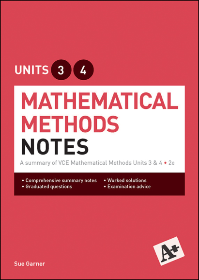 A+ Mathematical Methods Notes Units 3&4 (PRINT)