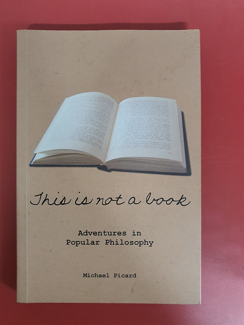 This is Not a Book: Adventures in Popular Philosophy (SECOND HAND)