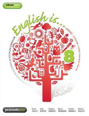 English Is ... English for the Australian Curriculum Year 8 (PRINT + DIGITAL)