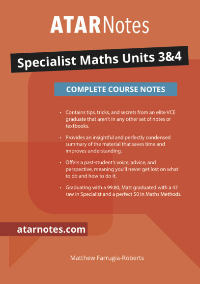 ATARNotes Specialist Maths Complete Course Notes Units 3&4
