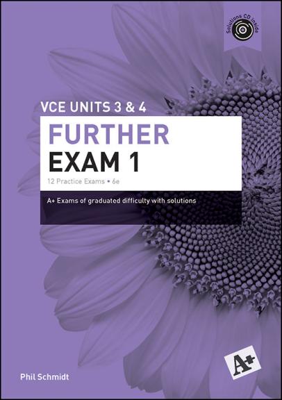 A+ Further Exam 1 VCE Units 3&4 (PRINT)